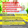 Workshops comunica  o e relacionamento interpessoal oncologia vila do conde 1 100 100